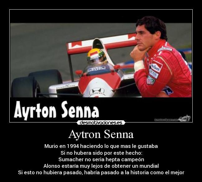 Imágenes Y Carteles De Senna Pag 8 Desmotivaciones