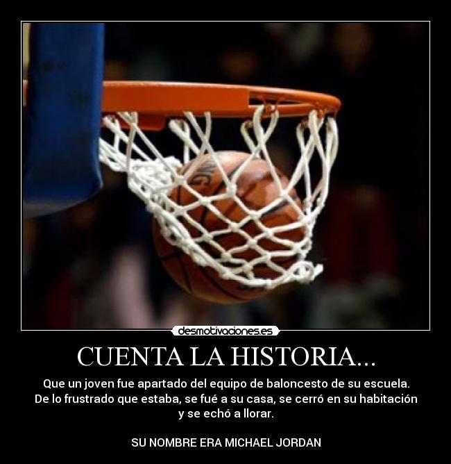 carteles historia michael jrodan basket rindas cuenta historia basket baloncesto superacion desmotivaciones