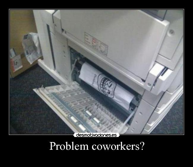 Problem coworkers? -