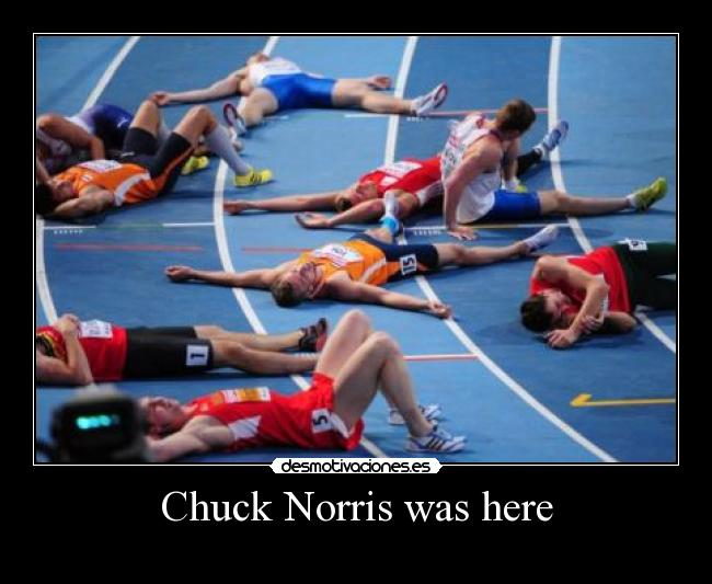 Chuck Norris was here -
