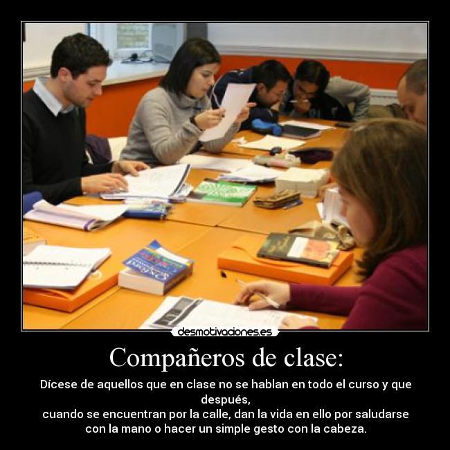 Compañeros de clase: | Desmotivaciones