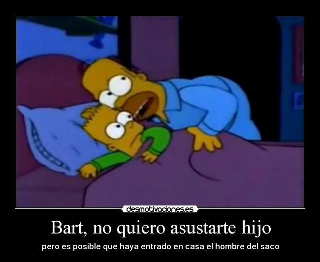 Bart No Quiero Asustarte Hijo Desmotivaciones