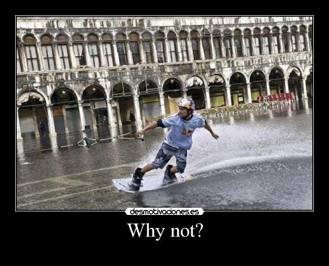 Why not? -