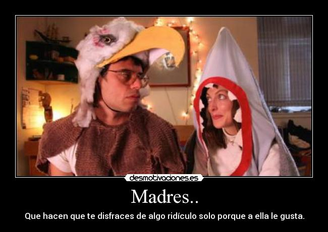 Madres.. -