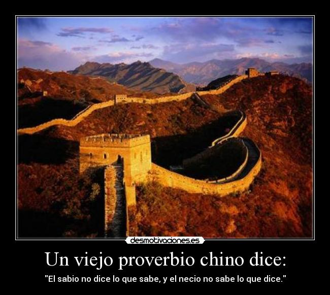 Un Viejo Proverbio Chino Dice Desmotivaciones