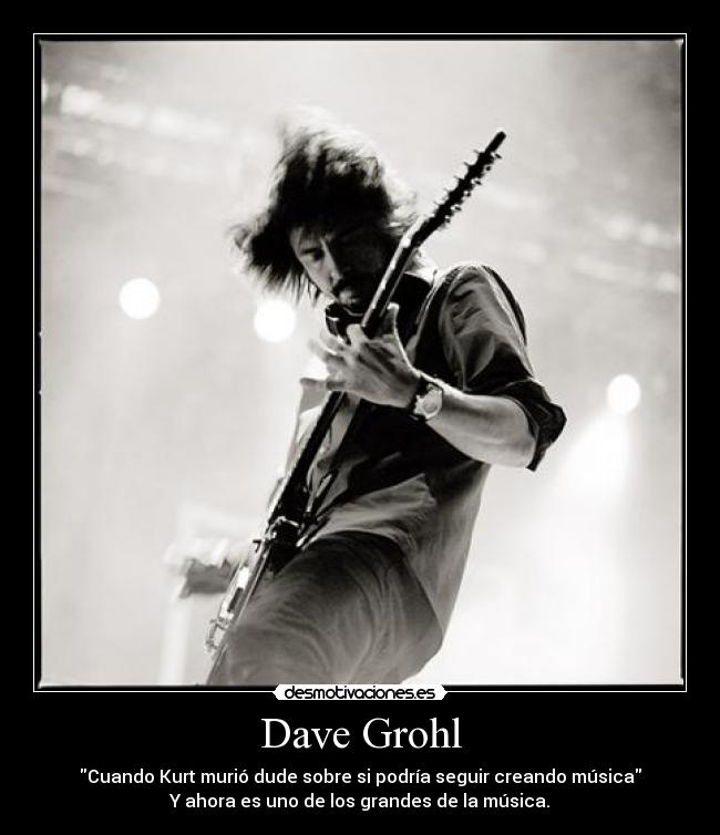 carteles dave grohl foo fighters nirvana desmotivaciones