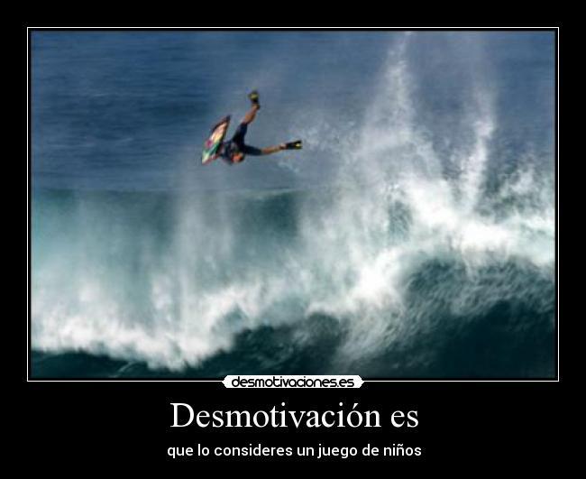 carteles bodyboard desmotivacion desmotivaciones
