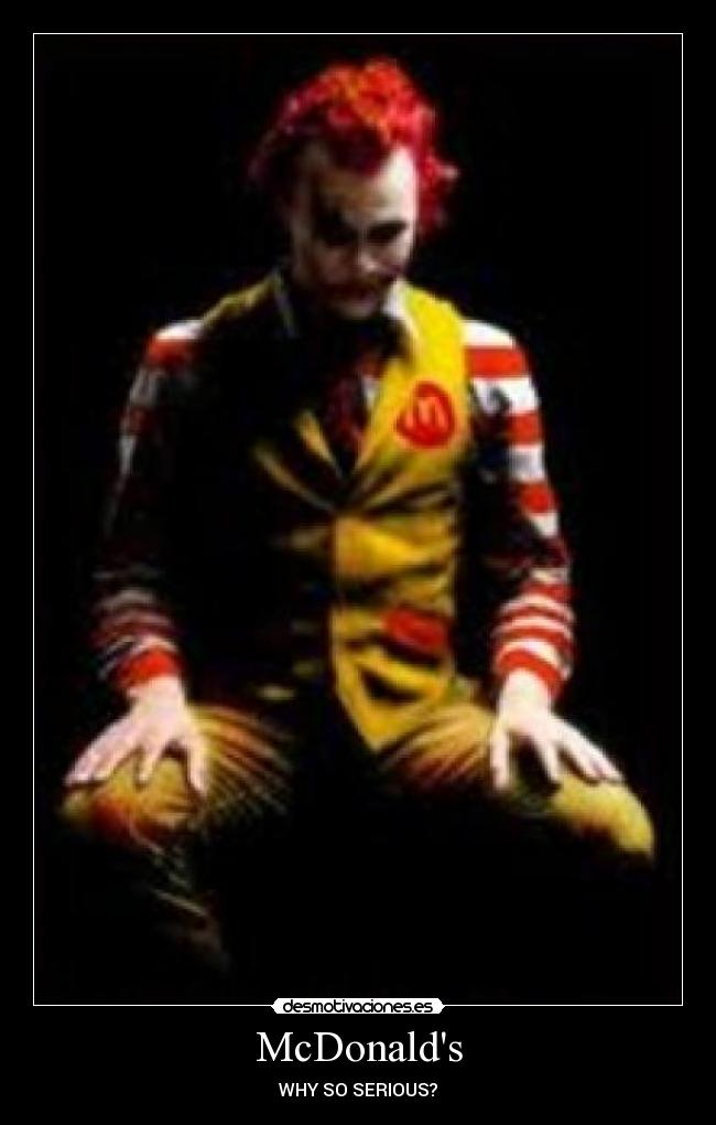 McDonalds - WHY SO SERIOUS?