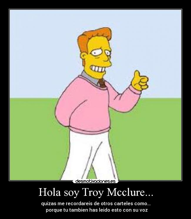 Hola soy Troy Mcclure... -