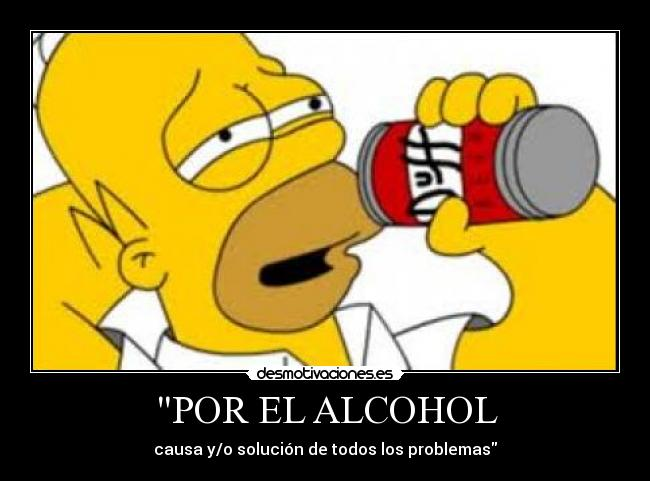 carteles homer simpsons alcohol causa solucion problemas desmotivaciones