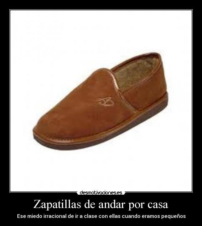 Zapatillas de andar por casa desmotivaciones - Zapatillas andar por casa originales ...