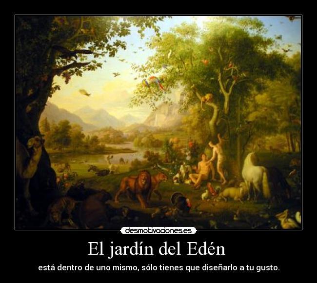 El jard n del ed n desmotivaciones for Los jardines del eden
