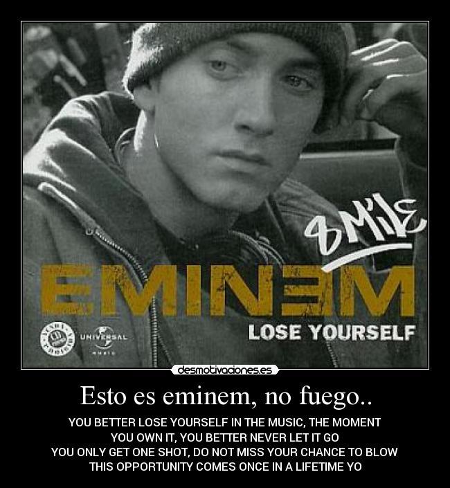 You Better Never Let It Go Eminem: Esto Es Eminem, No Fuego..