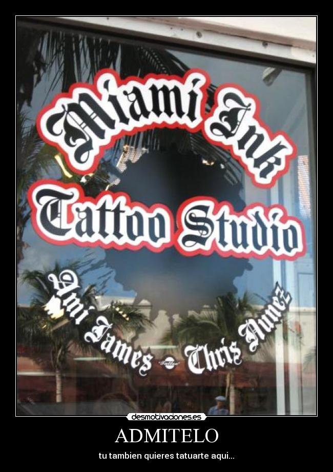 carteles tatoo miami ink admitelo desmotivaciones