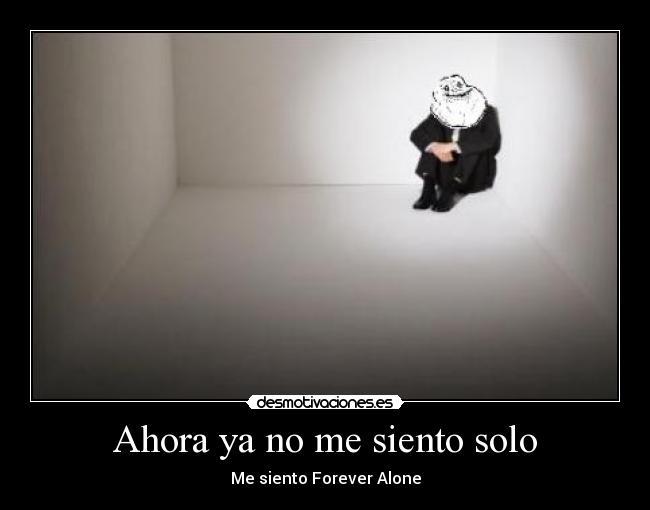 stupid/me siento sola