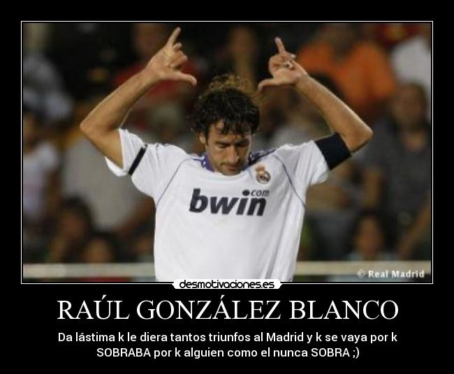 Carteles Raul Real Madrid Desmotivaciones