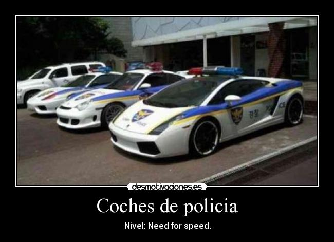 Coches de policia - Nivel: Need for speed.
