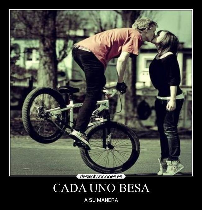 carteles cada uno besa manera adriantxo bici novio novia beso trial desmotivaciones