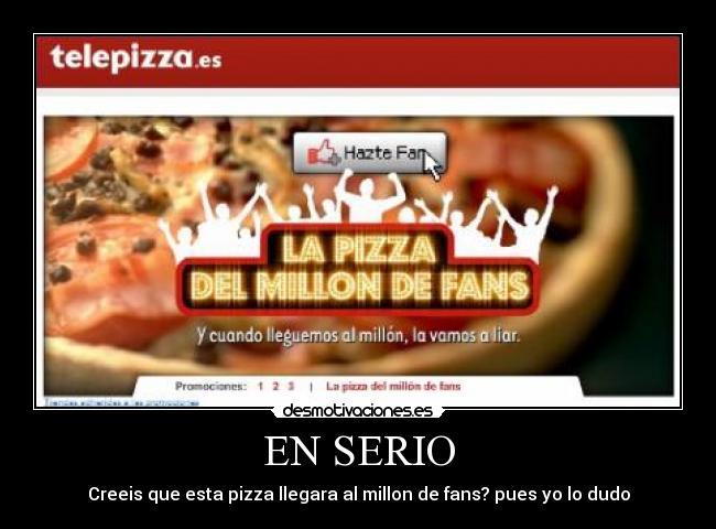 carteles pizza fans millon serio desmotivaciones