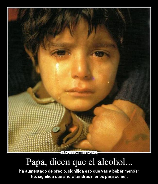 Papa Dicen Que El Alcohol Desmotivaciones