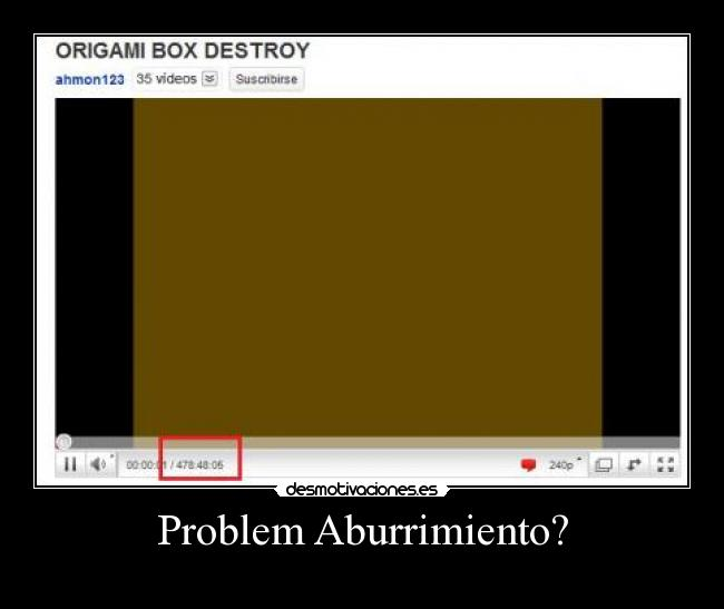 Problem Aburrimiento? -
