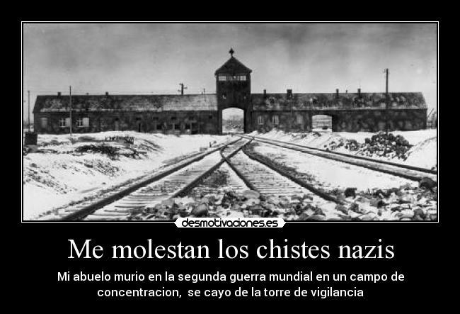carteles nazi murio segunda guerra mundial campo concentracion vigilancia torre judio inferior hitler puta desmotivaciones