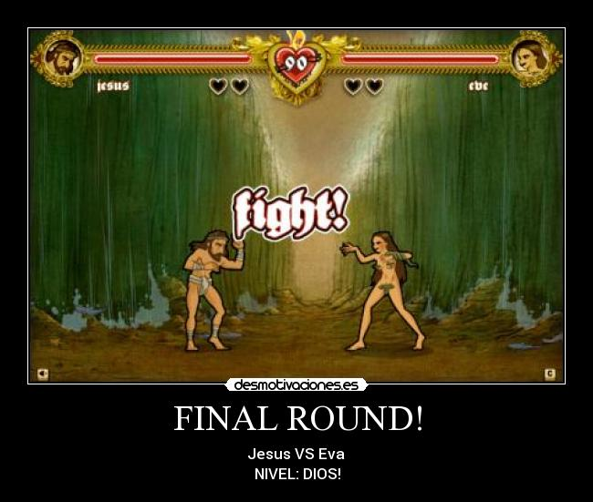 FINAL ROUND! - Jesus VS Eva NIVEL: DIOS!