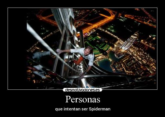 Personas - que intentan ser Spiderman