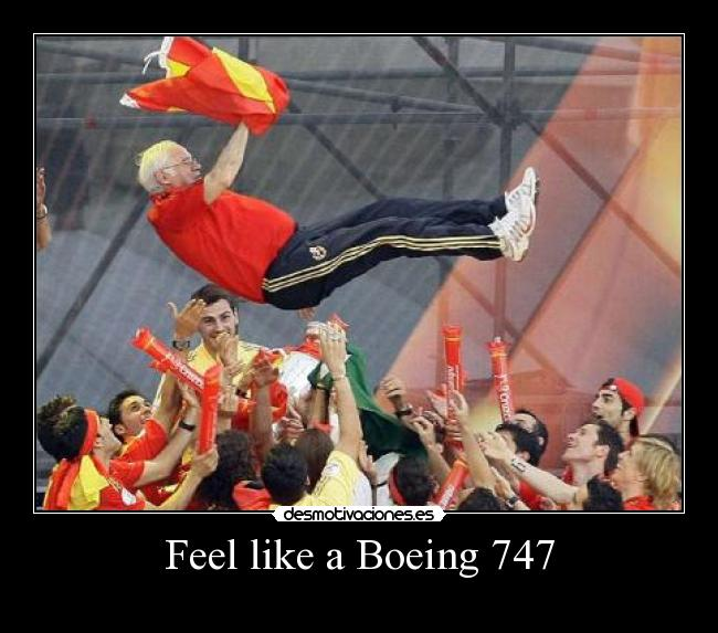 Feel like a Boeing 747 -