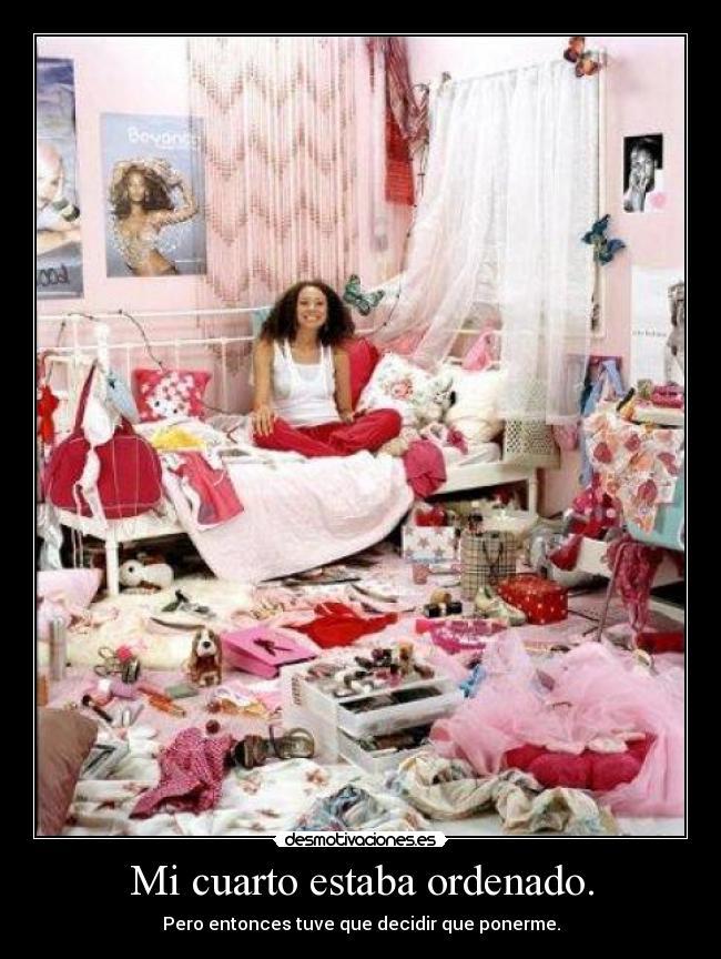 mi cuarto estaba ordenado desmotivaciones