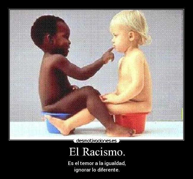 racismo xenofobia segregacion racial:  Un Fenómeno Cultural