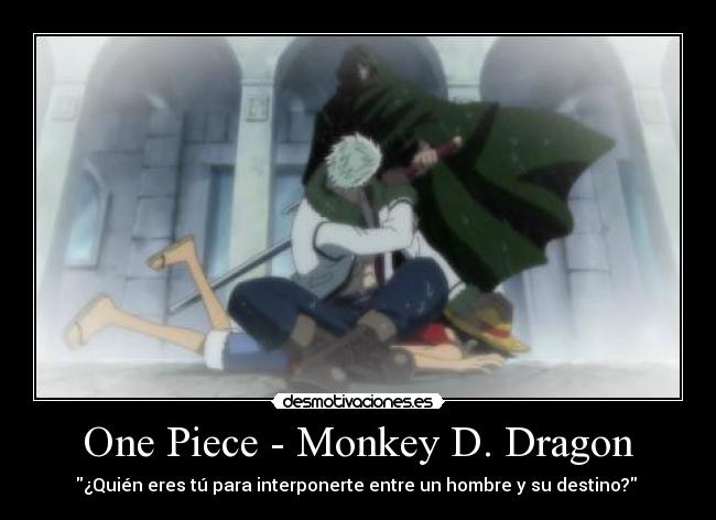 carteles one piece loguetown luffy smoker piratas monkey dragon lucha destino hombre interponer anime desmotivaciones