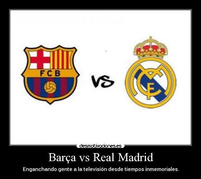Desmotivaciones Fc Barcelona Vs Real Madridgraciosas