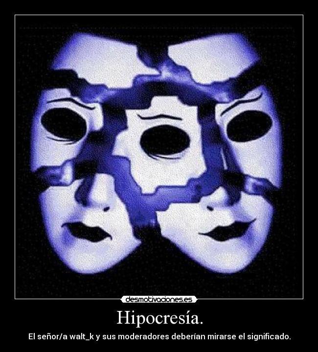 Carteles Y Desmotivaciones De Hipocresia Mundo