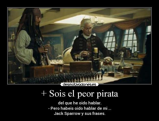 Sois El Peor Pirata Desmotivaciones