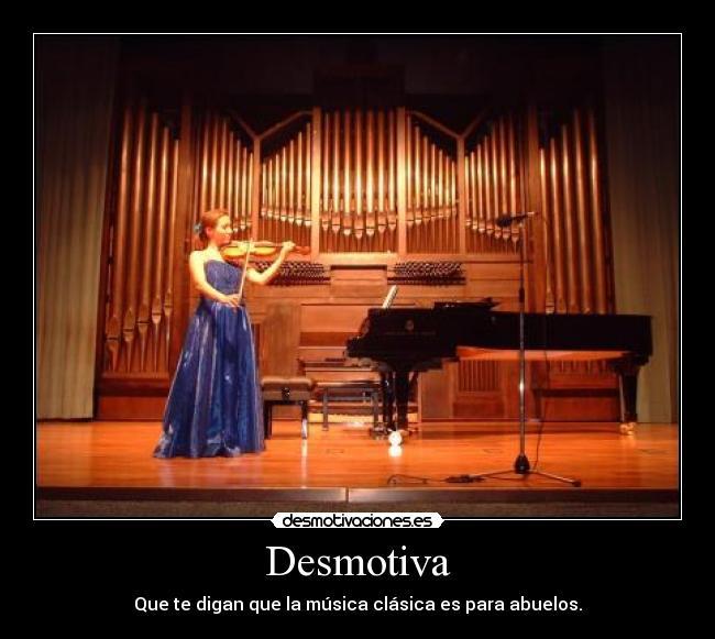 Im genes y carteles de clasica desmotivaciones for Casa piscitelli musica clasica