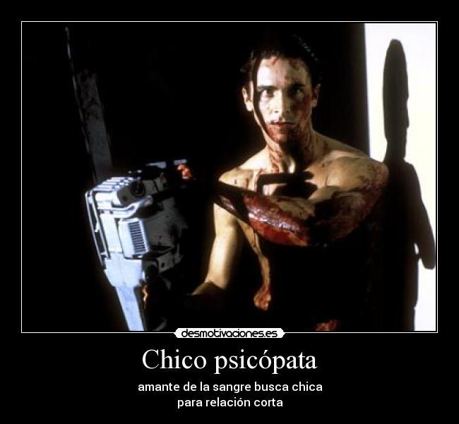 carteles psicopata asesino american psycho amante sangre chica chico relacion corta fugaz muerte desmotivaciones