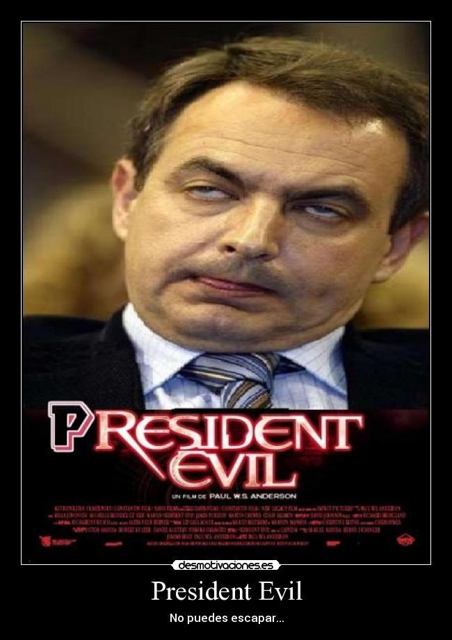 president evil president evil desmotivaciones