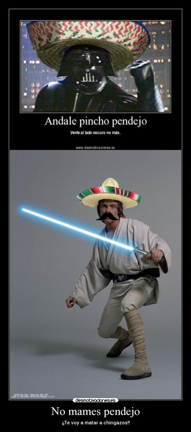 carteles luke skywalker darth vader star wars mexico mexicanos desmotivaciones
