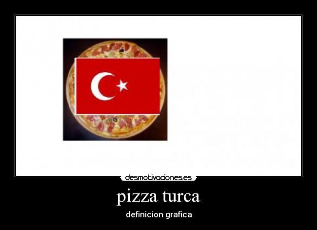 carteles pizza turca desmotivaciones