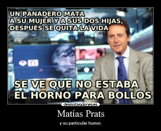 Recopilacion frases graciosas de Matias Prats,PARA PARTIRSE!