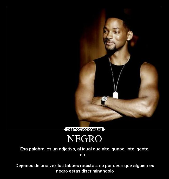 carteles negro alto guapo inteligente will smith desmotivaciones