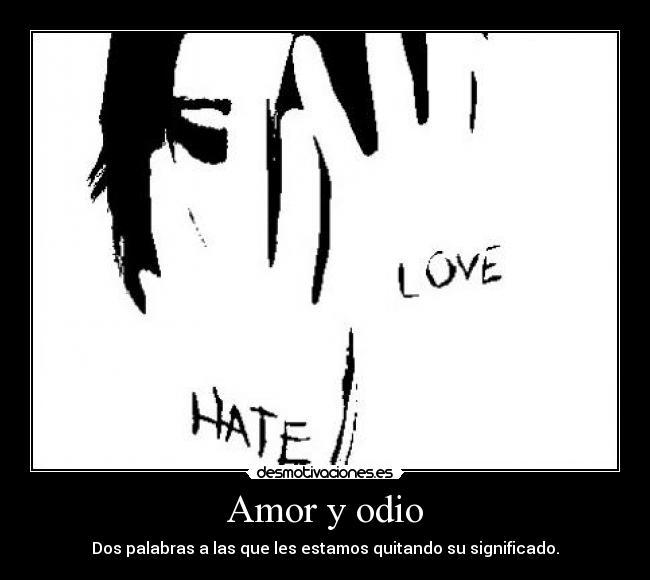amor y odio. Amor y odioLa cola