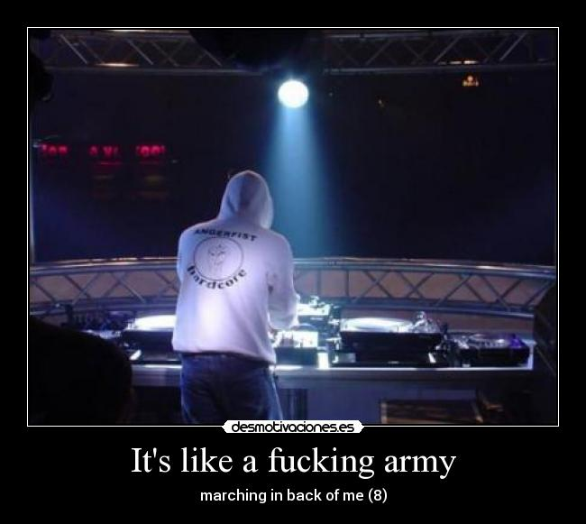 Its like a fucking army - marching in back of me (8)