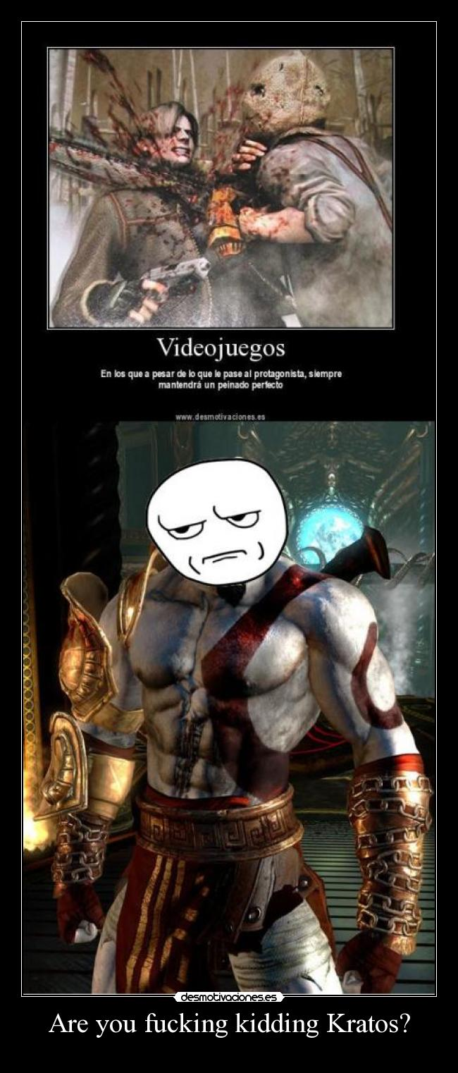 Are you fucking kidding Kratos? -