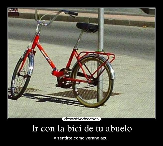 Ir con la bici de tu abuelo desmotivaciones - La bici azul ...
