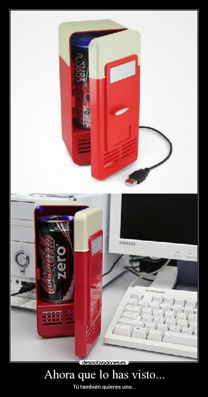 carteles ahora que has visto refrigerador usb amazon coca cola computadora desmotivaciones