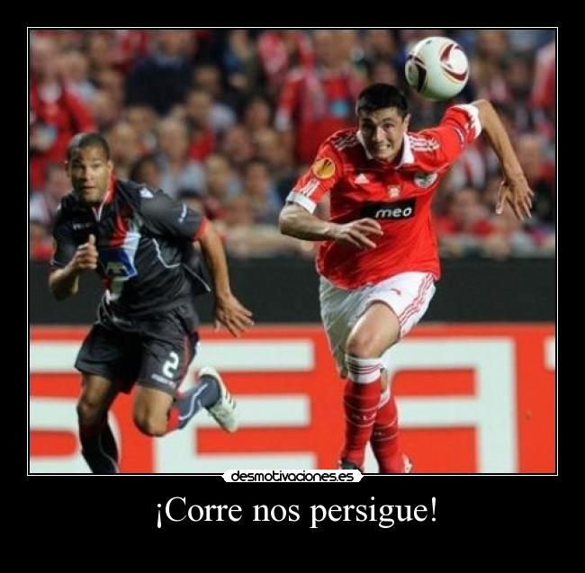 ¡Corre nos persigue! -
