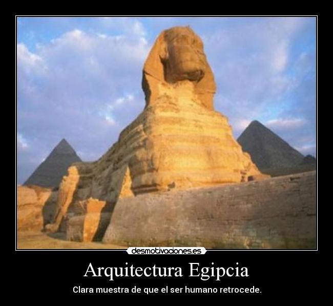 Arquitectura egipcia desmotivaciones for Arquitectura egipcia