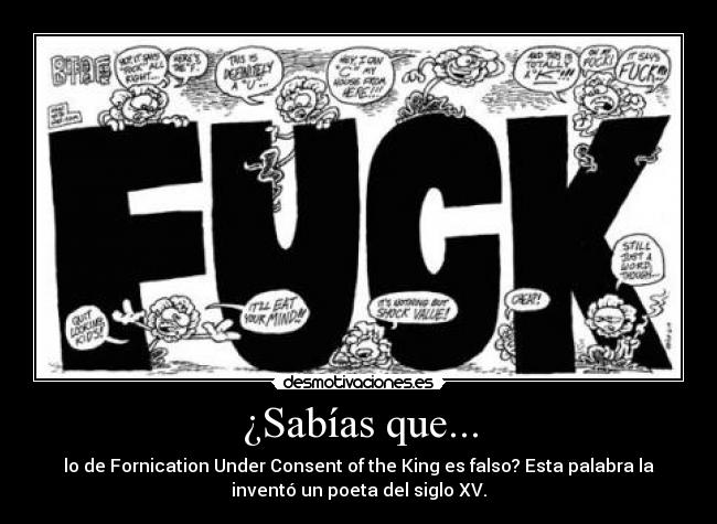 ¿Sabías que... - lo de Fornication Under Consent of the King es falso? Esta palabra la inventó un poeta del siglo XV.